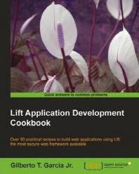 Lift Application Development Cookbook