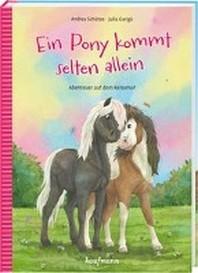 Ein Pony kommt selten allein