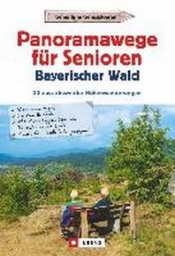 Panoramawege fuer Senioren Bayerischer Wald