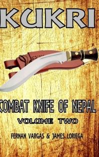 Kukri Combat Knife of Nepal Volume Two