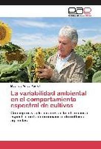 La Variabilidad Ambiental En El Comportamiento Espectral de Cultivos