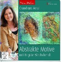 Mein Atelier: Abstrakte Motive
