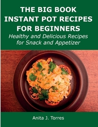 The Big Book Instant Pot Recipes for Beginners