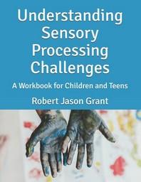 Understanding Sensory Processing Challenges