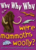 Why Why Why Were Mammoths Woolly?