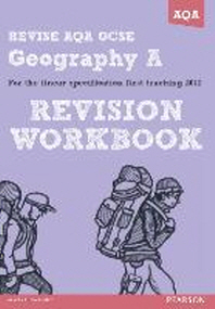 Revise AQA: GCSE Geography Specification A Revision Workbook