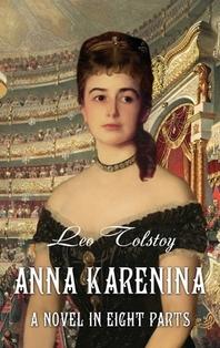 Anna Karenina. A Novel in Eight Parts (Illustrated)