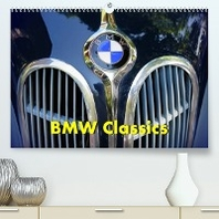 BMW Classics (Premium, hochwertiger DIN A2 Wandkalender 2022, Kunstdruck in Hochglanz)