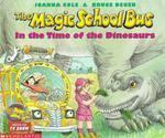 The Magic School Bus in the Time of the Dinosaurs (Revised Edition)