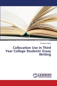 Collocation Use in Third Year College Students' Essay Writing