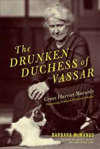 The Drunken Duchess of Vassar