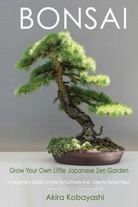 BONSAI - Grow Your Own Little Japanese Zen Garden
