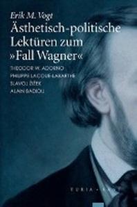 ?sthetisch-politische Lektueren zum 'Fall Wagner'