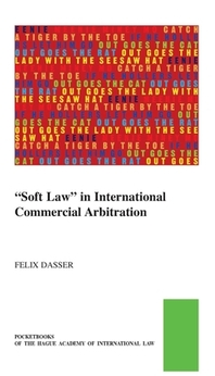 Soft Law in International Commercial Arbitration