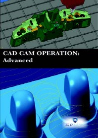 CAD CAM OPERATION  : Advanced (Book with DVD)  (Workbook Included)