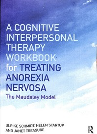 A Cognitive-Interpersonal Therapy Workbook for Treating Anorexia Nervosa