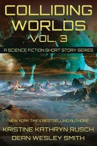 Colliding Worlds, Vol. 3