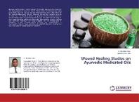 Wound Healing Studies on Ayurvedic Medicated Oils