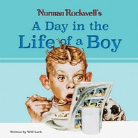 Norman Rockwell?s a Day in the Life of a Boy