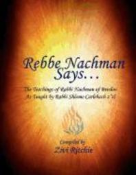 Rebbe Nachman Says... The Teachings of Rabbi Nachman by Rabbi Shlomo Carlebach