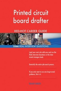 Printed circuit board drafter RED-HOT Career; 2566 REAL Interview Questions
