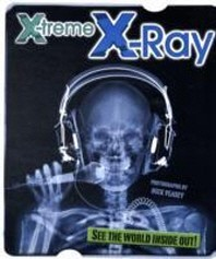 X-Treme X-Ray. Photographs by Nick Veasey