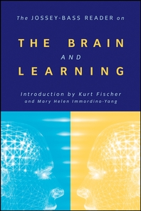 The Jossey-Bass Reader on the Brain and Learning