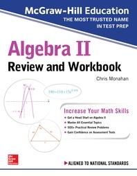 McGraw-Hill Education Algebra II High School Review and Workbook