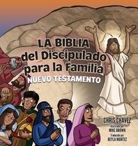 La Biblia del Discipulado para la Familia