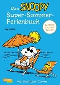 Das Snoopy-Super-Sommer-Ferienbuch