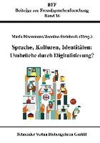 Sprache, Kulturen, Identitaeten: Umbrueche durch Digitalisierung