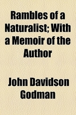 Rambles of a Naturalist; With a Memoir of the Author