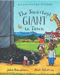 The Smartest Giant in Town. Written by Julia Donaldson
