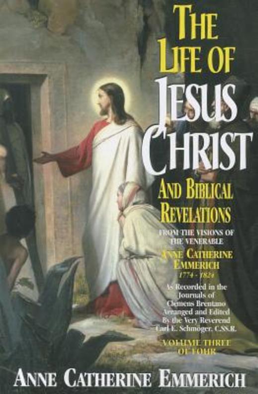 Life of Jesus Christ & Biblical Revelations, Volume 3