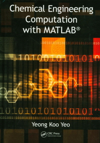 Chemical Engineering Computation with MATLAB(R)