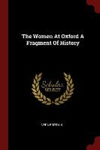 The Women at Oxford a Fragment of History