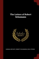 The Letters of Robert Schumann