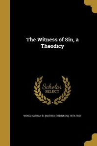 The Witness of Sin, a Theodicy