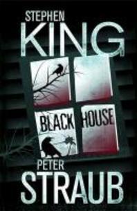 Black House. Stephen King and Peter Straub