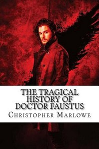 The Tragical History of Doctor Faustus Christopher Marlowe