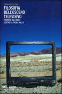 Filosofia dell'osceno televisivo. Pratiche dell'odio contro la TV del nulla