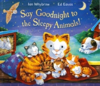 Say Goodnight to the Sleepy Animals!