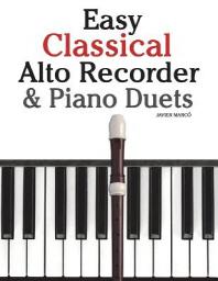 Easy Classical Alto Recorder & Piano Duets
