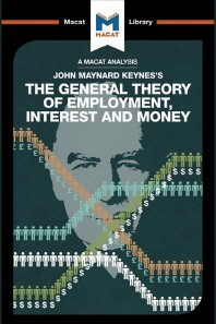 An Analysis of John Maynard Keyne's The General Theory of Employment, Interest and Money