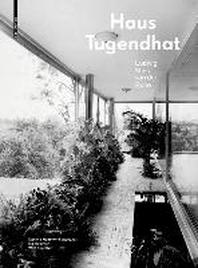 Haus Tugendhat. Ludwig Mies Van Der Rohe