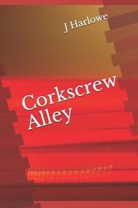 Corkscrew Alley