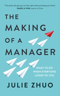 The Making of a Manager  What to Do When Everyone Looks to You