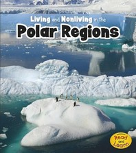 Living and Nonliving in the Polar Regions