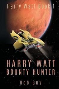 Harry Watt, Bounty Hunter