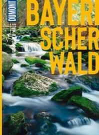 DuMont BILDATLAS Bayerischer Wald